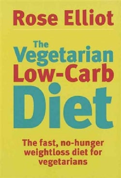 The Vegetarian Low-Carb Diet: The Fast, No-hunger Weight Loss Diet for Vegetarians (Paperback)
