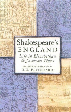 Shakespeare's England: Life in Elizabethan and Jacobean Times (Paperback)