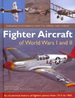 Fighter Aircraft of World Wars I and II: An Illustrated History of Fighter Planes from 1914 to 1945 (Hardcover)