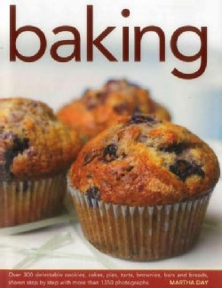 Baking: Over 300 Delectable Cookies, Cakes, Pies, Tarts, Brownies, Bars and Breads, Shown Step by Step With More ... (Hardcover)