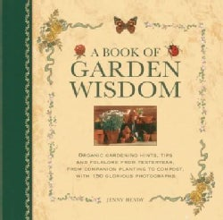 A Book of Garden Wisdom: Organic Gardening Hints, Tips and Folklore from Yesteryear, from Companion Planting to C... (Hardcover)