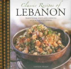 Classic Recipes of Lebanon: Traditional Food and Cooking in 25 Authentic Dishes (Hardcover)