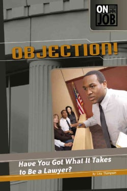 Objection!: Have You Got What It Takes to Be a Lawyer? (Hardcover)