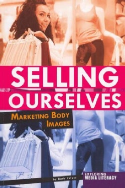 Selling Ourselves: Marketing Body Images (Paperback)