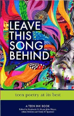 Leave This Song Behind: Teen Poetry at Its Best (Paperback)
