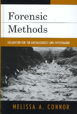 Forensic Methods: Excavation for the Archaeologist and Investigator (Hardcover)