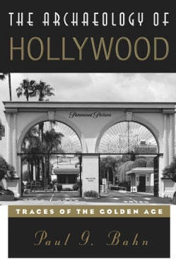 The Archaeology of Hollywood: Traces of the Golden Age (Hardcover)
