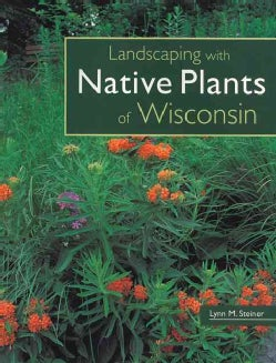 Landscaping With Native Plants of Wisconsin (Paperback)
