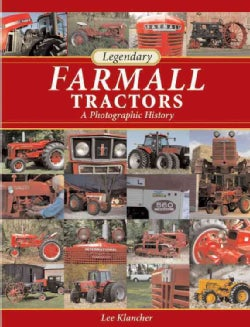 Legendary Farmall Tractors: A Photographic History (Hardcover)