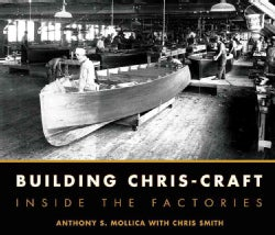 Building Chris-Craft: Inside the Factories (Hardcover)