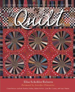 The Quilt: A History and Celebration of an American Art Form (Paperback)