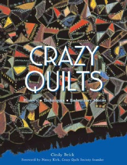 Crazy Quilts: History, Techniques, Embroidery Motifs (Paperback)