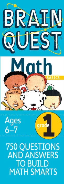 Brain Quest Math Basics Grade 1: 750 Questions & and Answers to Build Math Smarts, Ages 6-7 (Cards)