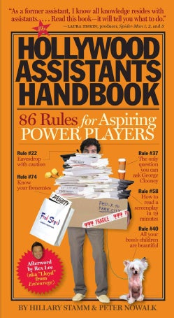 The Hollywood Assistants Handbook: 86 Rules for Aspiring Power Players (Paperback)