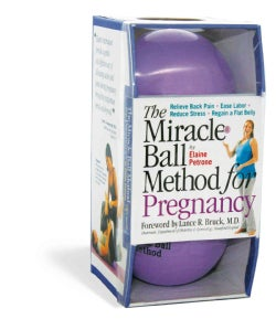 The Miracle Ball Method for Pregnancy: Relieve Back Pain, Ease Labor, Reduce Stress, Regain a Flat Belly (Paperback)