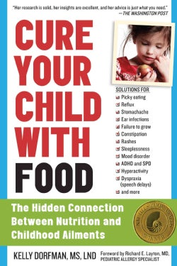 Cure Your Child With Food: The Hidden Connection Between Nutrition and Childhood Ailments (Paperback)