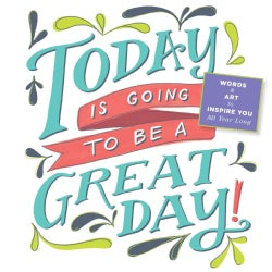 Today Is Going to Be a Great Day! 2014 Calendar (Calendar)