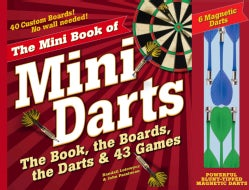 The Mini Book of Mini Darts: How to Play 43 Games Plus Trivia, Lore and More