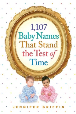 1,107 Baby Names That Stand the Test of Time (Paperback)