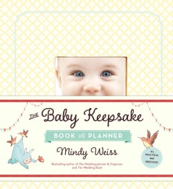 The Baby Keepsake Book and Planner (Record book)