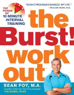 The Burst! Workout: The Power of 10-Minute Interval Training (Paperback)