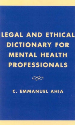 Legal and Ethical Dictionary for Mental Health Professionals (Hardcover)