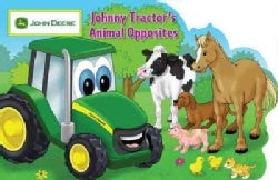 Johnny Tractor' s Animal Opposites (Board book)