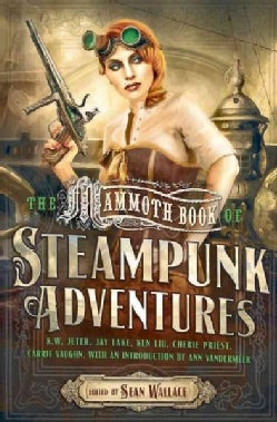The Mammoth Book of Steampunk Adventures (Paperback)