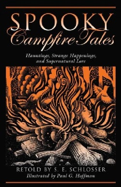 Spooky Campfire Tales: Tales of Hauntings, Strange Happenings, and Supernatural Lore (Paperback)