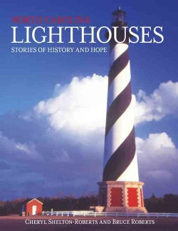 North Carolina Lighthouses: Stories of History and Hope (Paperback)