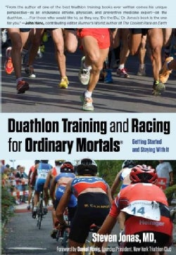 Duathlon Training and Racing for Ordinary Mortals: Getting Started and Staying With It (Paperback)