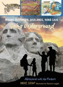 Mount Rushmore, Badlands, Wind Cave: Going Underground (Paperback)