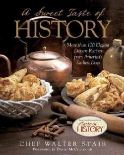 A Sweet Taste of History: More Than 100 Elegant Dessert Recipes from America's Earliest Days (Hardcover)