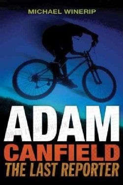 Adam Canfield The Last Reporter (Hardcover)
