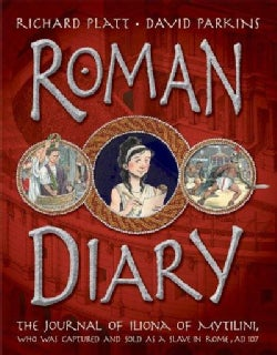 Roman Diary: The Journal of Iliona of Mytilini, Who was Captured by Pirates and Sold as a Slave in Rome, AD 107 (Hardcover)