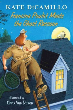 Francine Poulet Meets the Ghost Raccoon (Hardcover)
