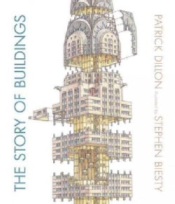 The Story of Buildings: From the Pyramids to the Sydney Opera House and Beyond (Hardcover)
