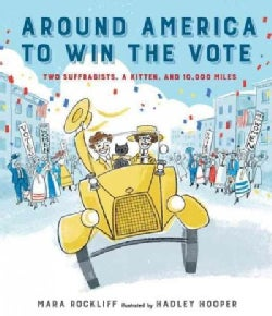 Around America to Win the Vote: Two Suffragists, a Kitten, and 10,000 Miles (Hardcover)