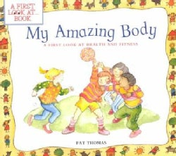 My Amazing Body: A First Look at Health and Fitness (Paperback)