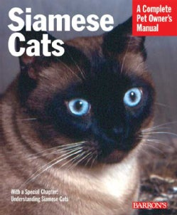 Siamese Cats: A Everything about Acquisition, Care, Nutrition, Behavior, and Health (Paperback)