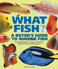What Fish? a Buyer's Guide to Marine Fish (Paperback)