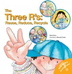 The Three R's: Reuse, Reduce, Recycle (Paperback)