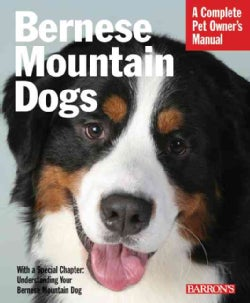 Bernese Mountain Dogs: Everything About Purchase, Care, Nutrition, Behavior, and Training (Paperback)