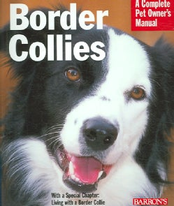Border Collies: Everything About Purchase, Care, Nutrition, Behavior, and Training (Paperback)