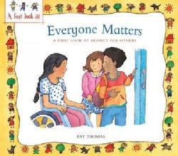 Everyone Matters: A First Look at Respect for Others (Paperback)