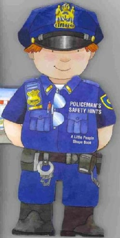 Policeman's Safety Hints: A Little People Shape Book (Board book)