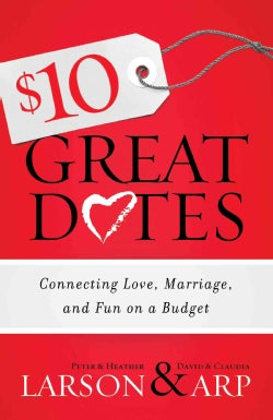 $10 Great Dates: Connecting Love, Marriage, and Fun on a Budget (Paperback)