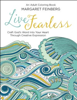 Live Fearless Adult Coloring Book: Craft God's World into Your Heart Through Creative Expression (Paperback)