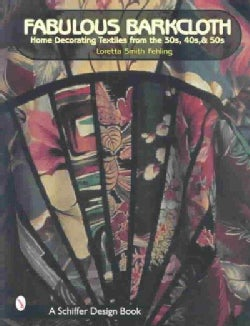 Fabulous Barkcloth: Home Decorating Textiles from the 30s, 40s, & 50s (Paperback)