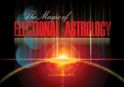 The Magic of Electional Astrology (Paperback)